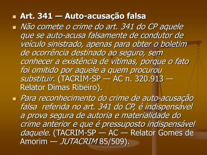 Art. 341 — Auto-acusação falsa