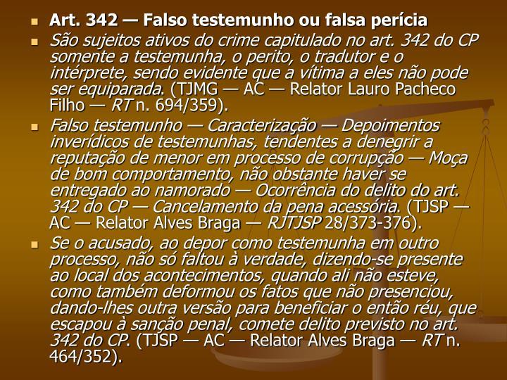 Art. 342 — Falso testemunho ou falsa perícia