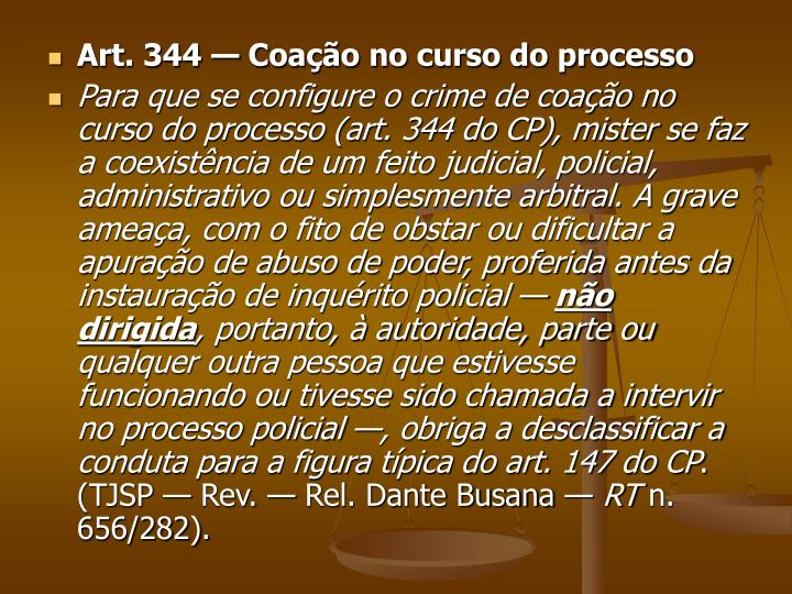 Art. 344 — Coação no curso do processo