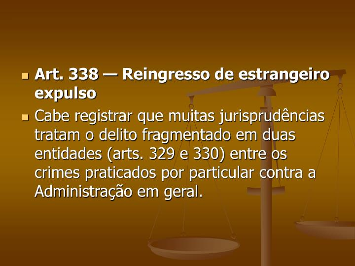 Art. 338 — Reingresso de estrangeiro expulso