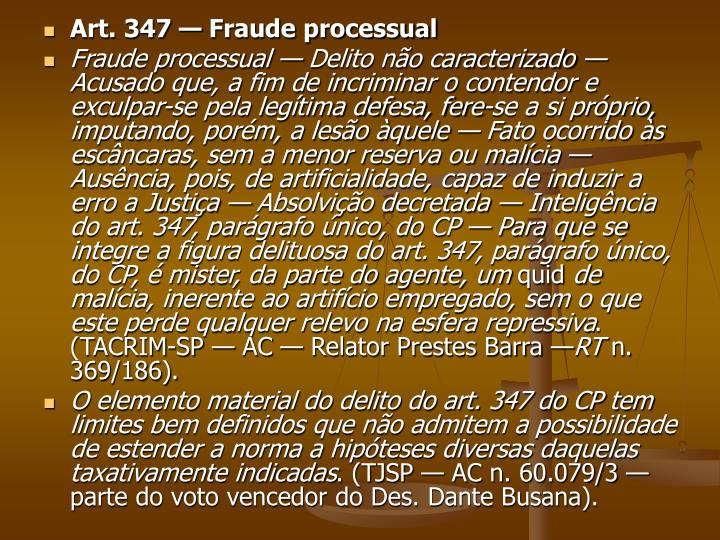 Art. 347 — Fraude processual