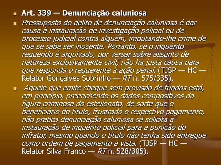 Art. 339 — Denunciação caluniosa