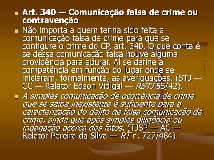 Art. 340 — Comunicação falsa de crime ou contravenção