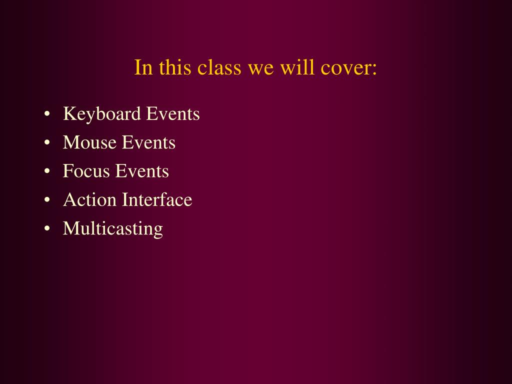 In this class we will cover: