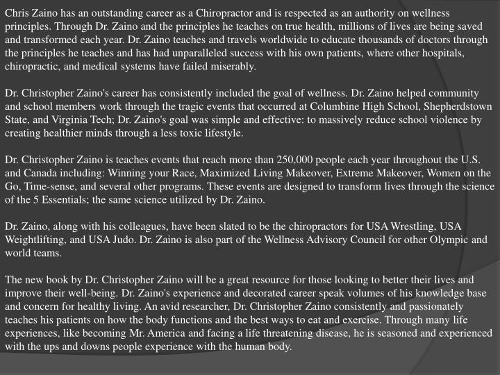 Chris Zaino has an outstanding career as a Chiropractor and is respected as an authority on wellness...