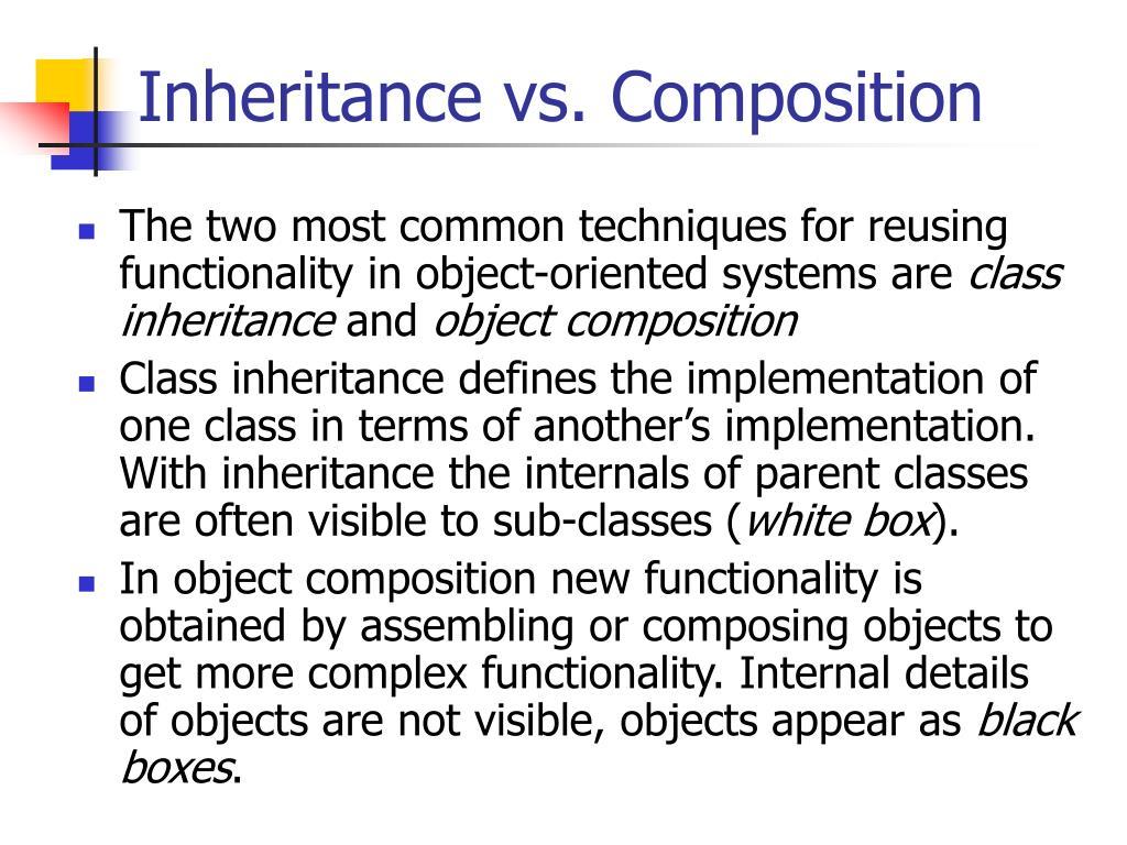 Inheritance vs. Composition