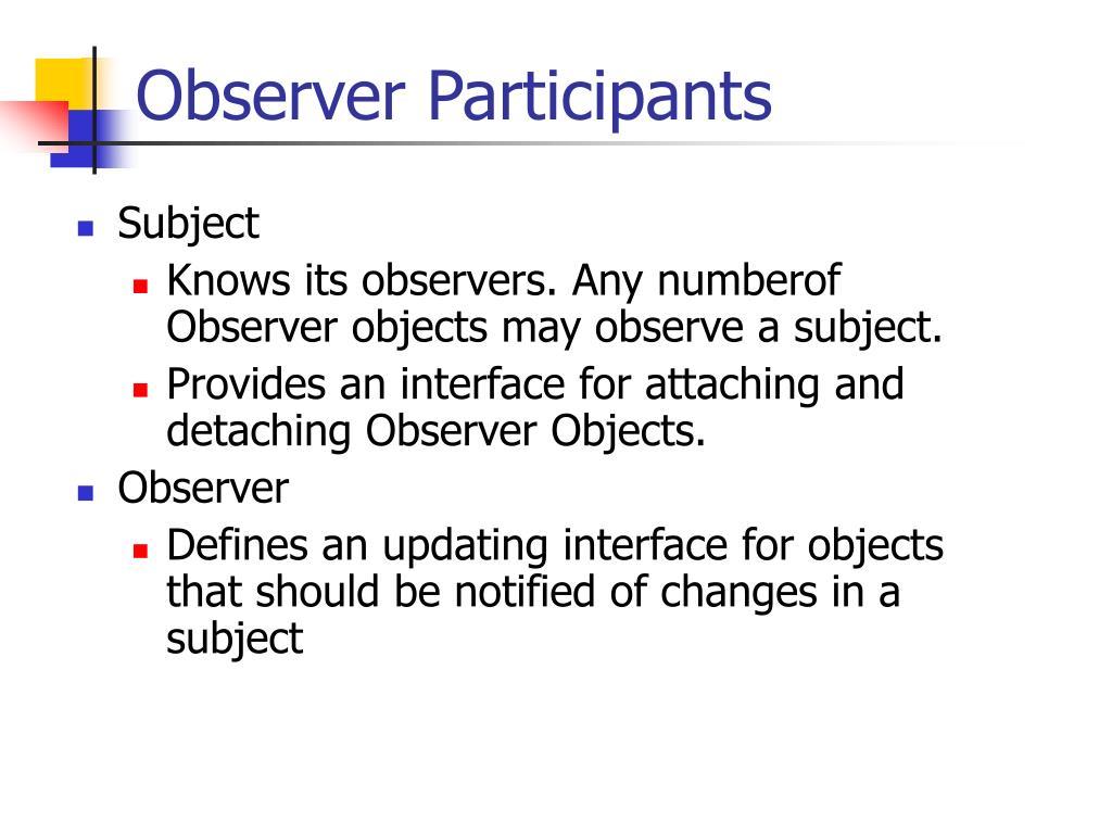Observer Participants