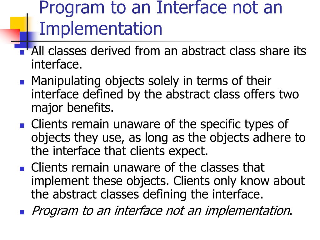 Program to an Interface not an Implementation