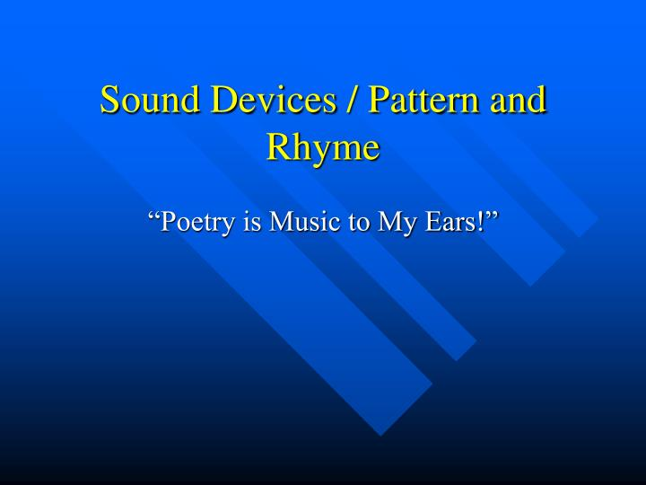 Sound devices pattern and rhyme l.jpg
