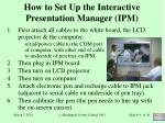 how to set up the interactive presentation manager ipm