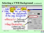 selecting a vwb background continued