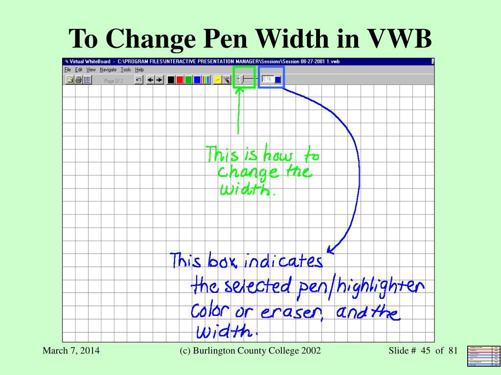 To Change Pen Width in VWB