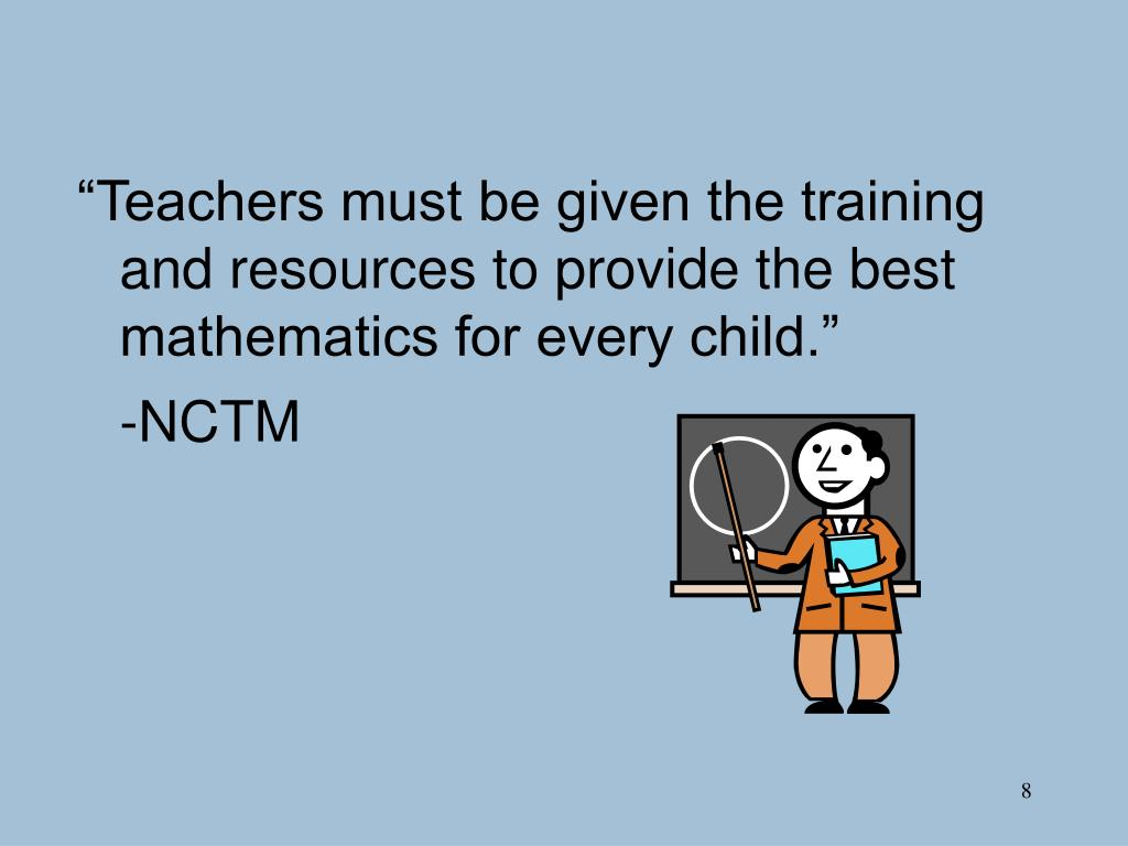 """Teachers must be given the training and resources to provide the best mathematics for every child."""