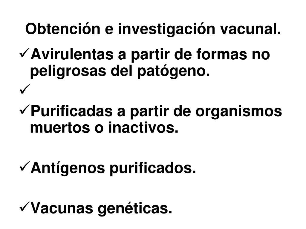 Obtención e investigación vacunal.