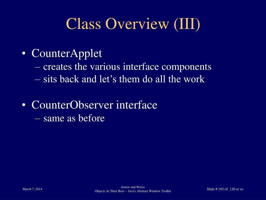 Class Overview (III)