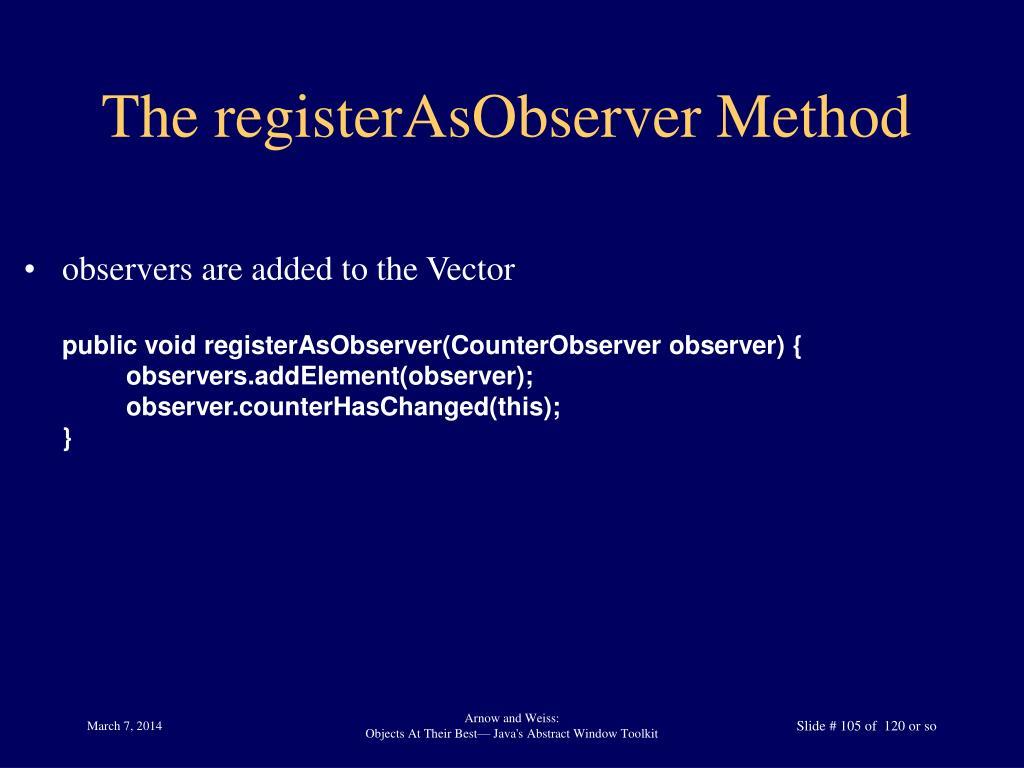 The registerAsObserver Method