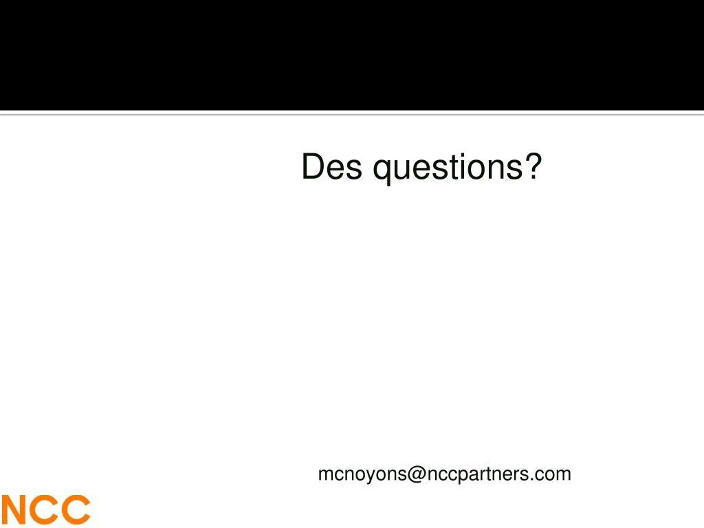 Des questions?