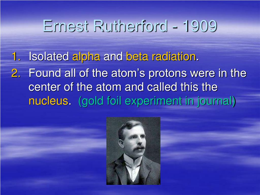 Ernest Rutherford - 1909