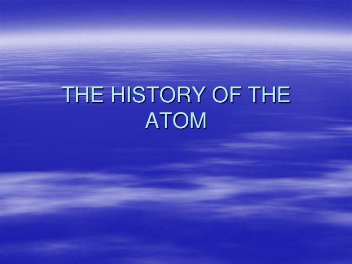 The history of the atom l.jpg