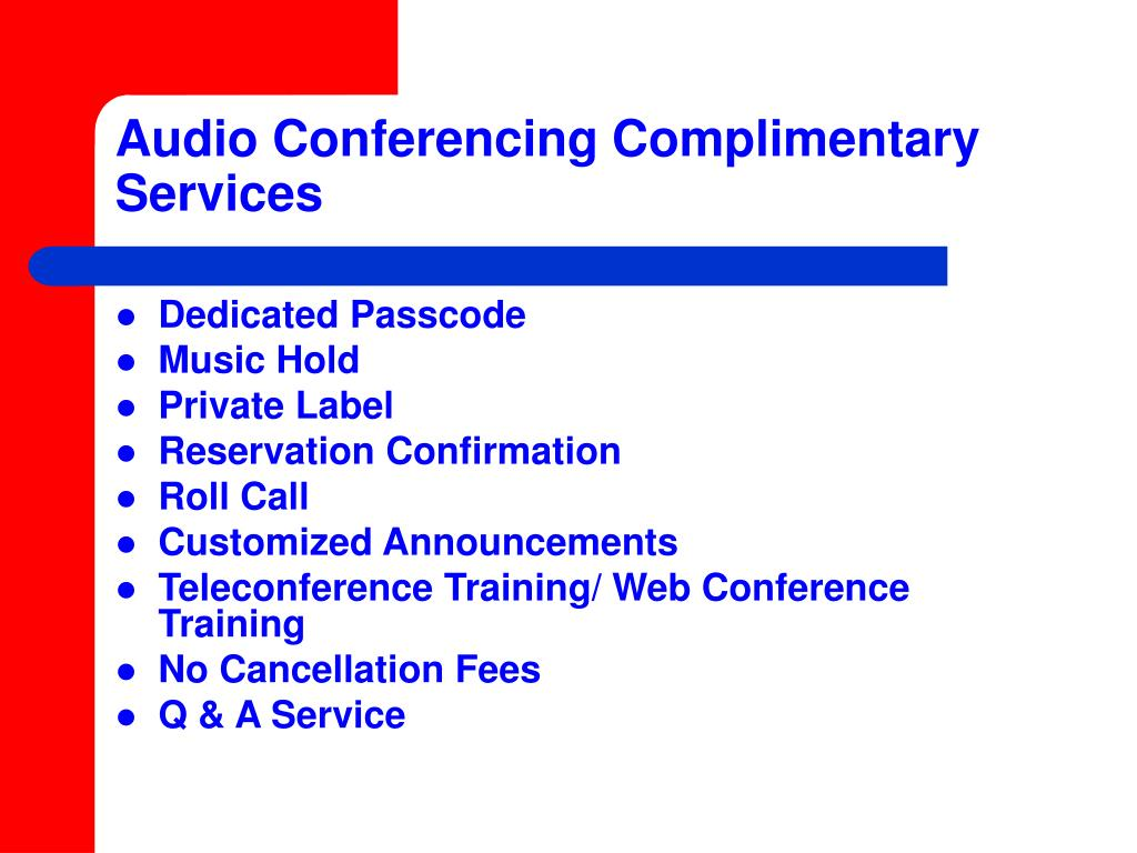 Audio Conferencing Complimentary Services