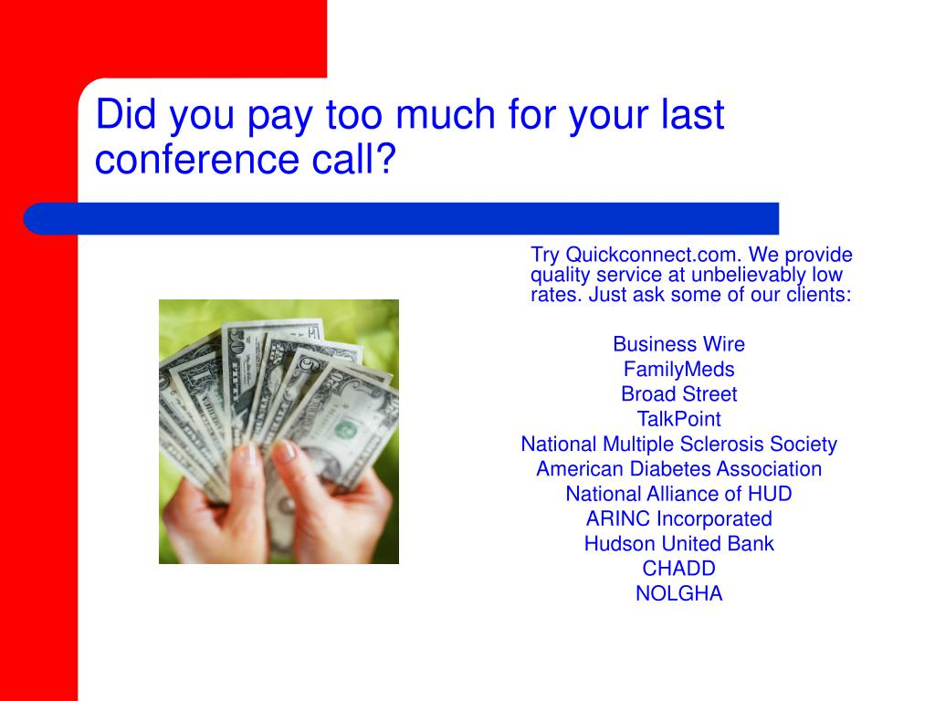 Did you pay too much for your last conference call?