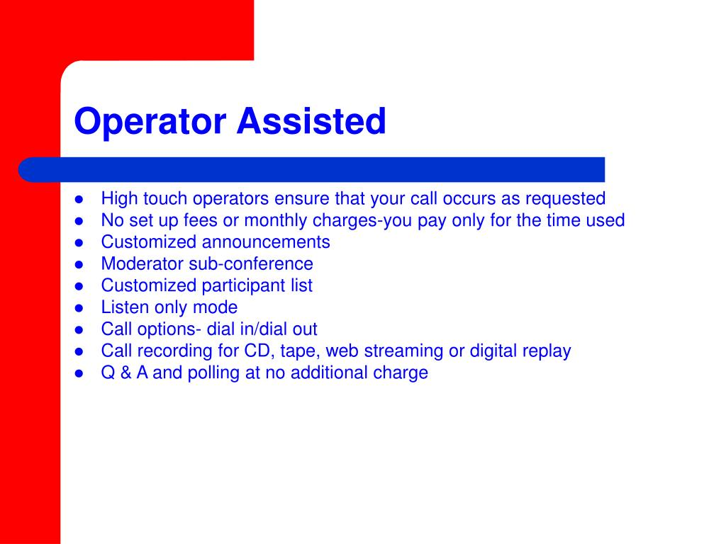 Operator Assisted