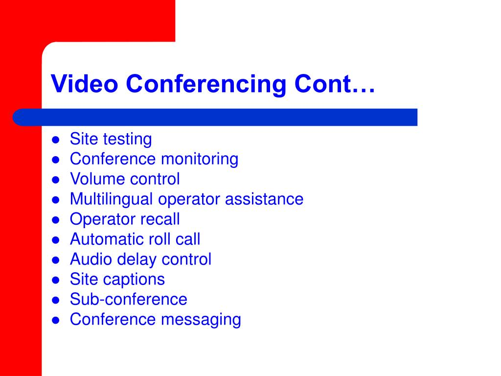 Video Conferencing Cont…
