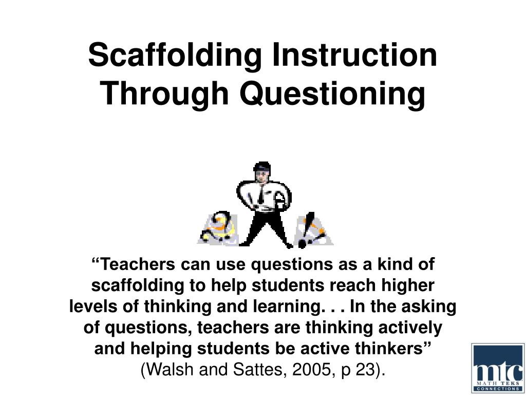 Scaffolding Instruction Through Questioning