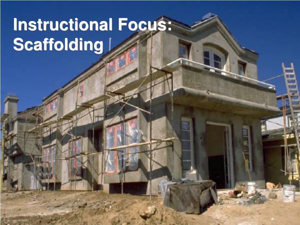 Instructional Focus: Scaffolding