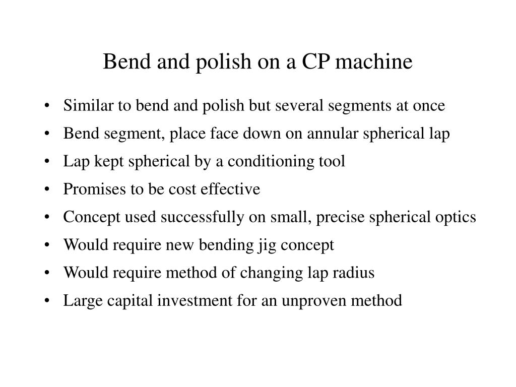 Bend and polish on a CP machine