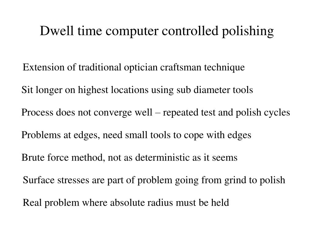 Dwell time computer controlled polishing