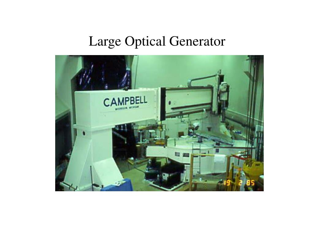 Large Optical Generator