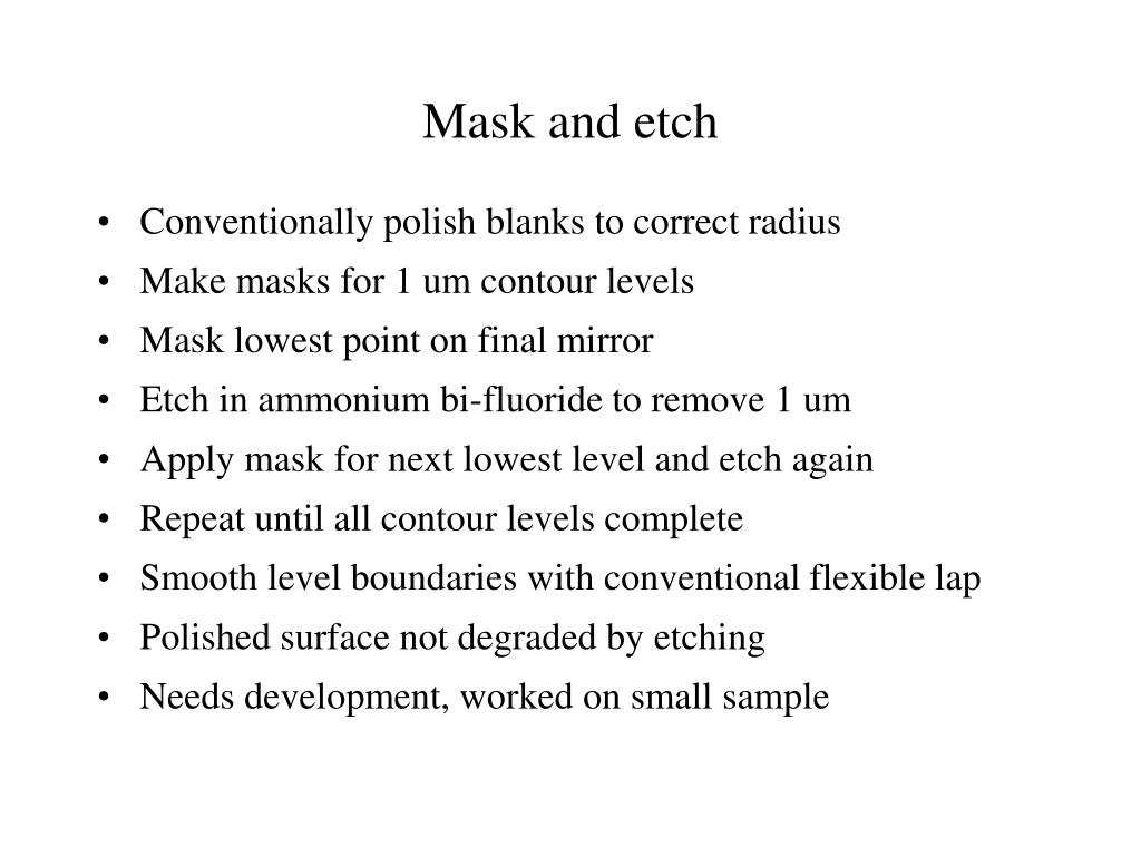 Mask and etch