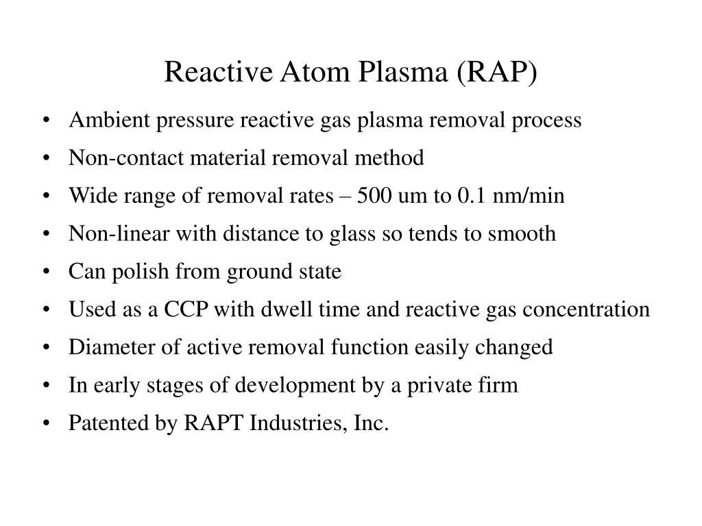 Reactive Atom Plasma (RAP)