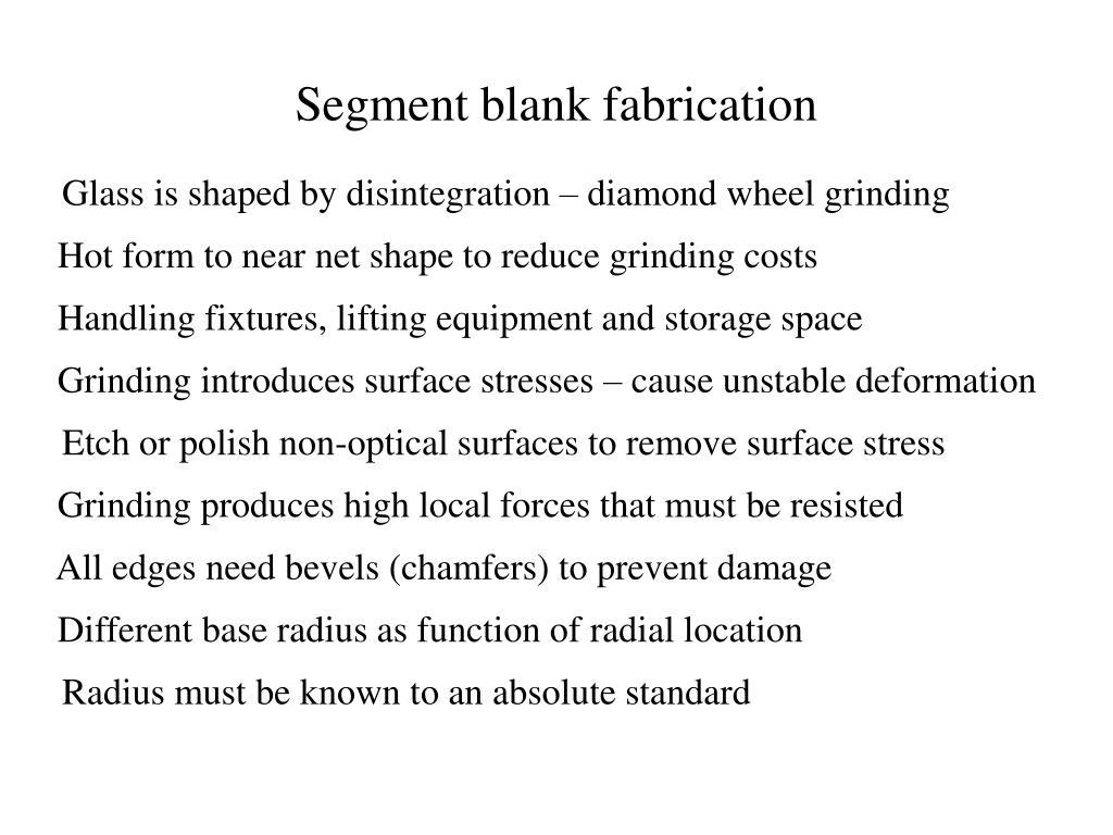 Segment blank fabrication
