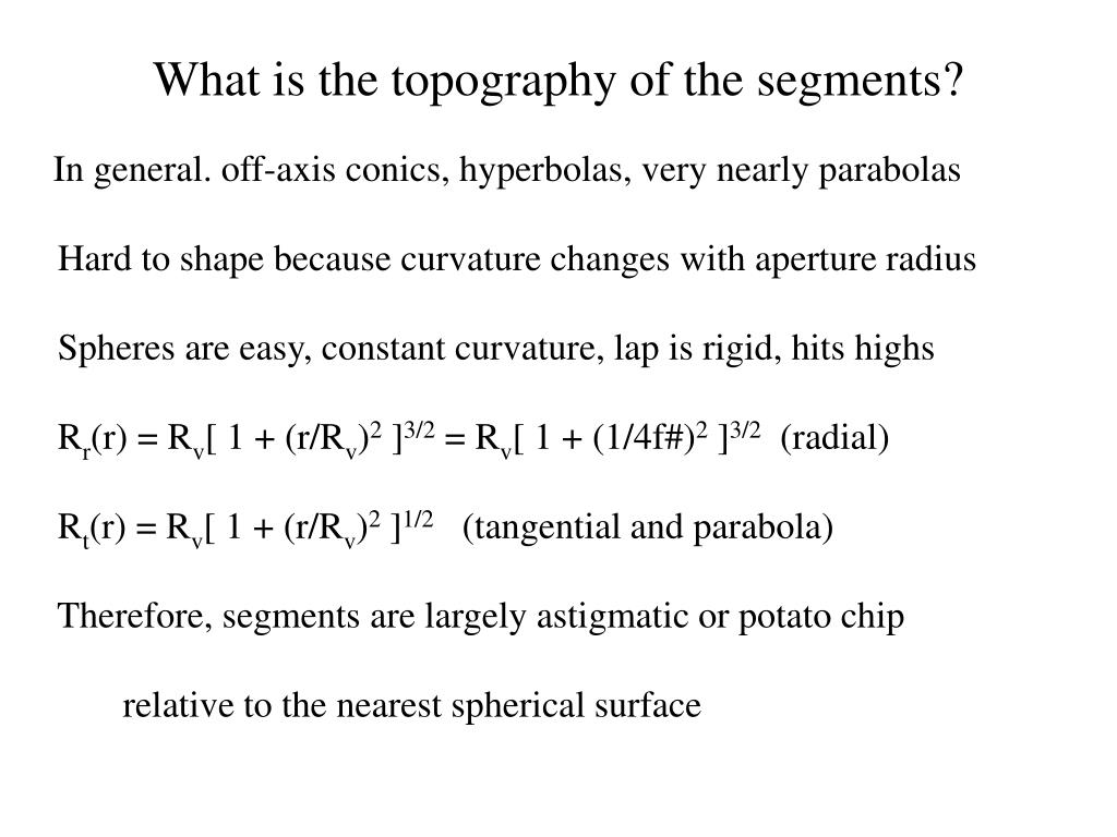 What is the topography of the segments?