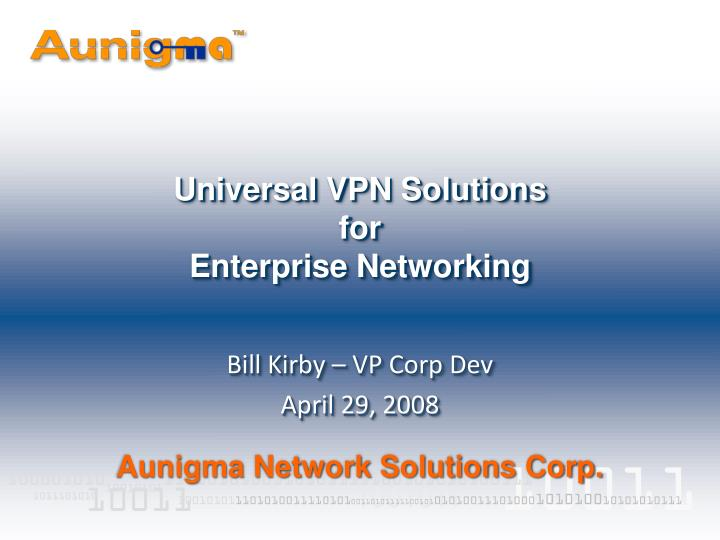Universal vpn solutions for enterprise networking