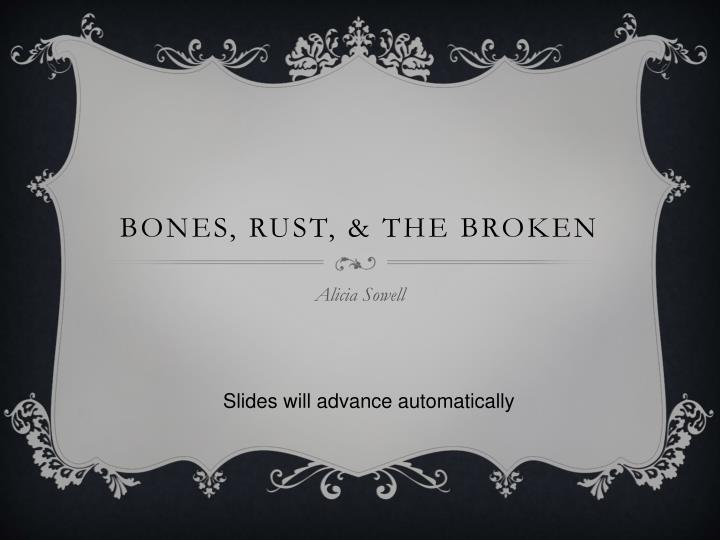 Bones rust the broken l.jpg