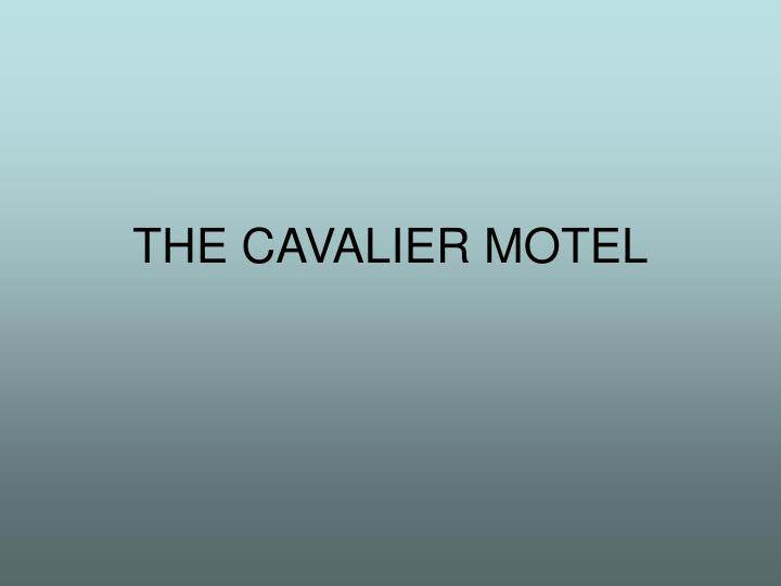 THE CAVALIER MOTEL