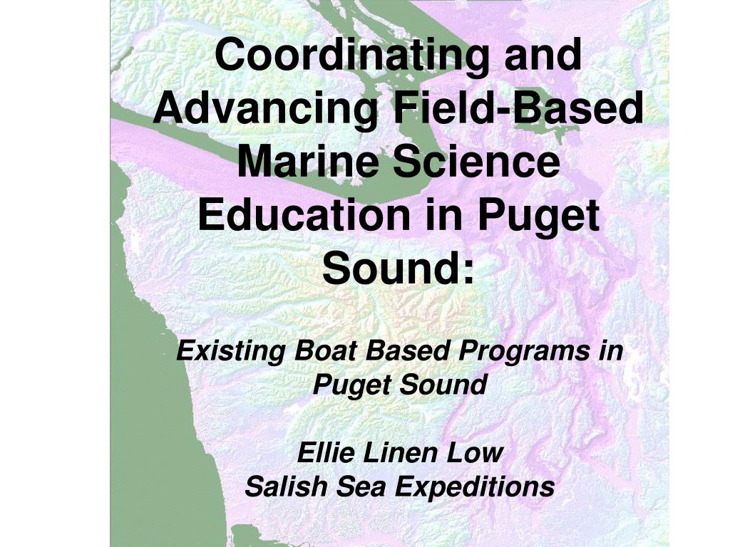 Coordinating and Advancing Field-Based Marine Science Education in Puget Sound:
