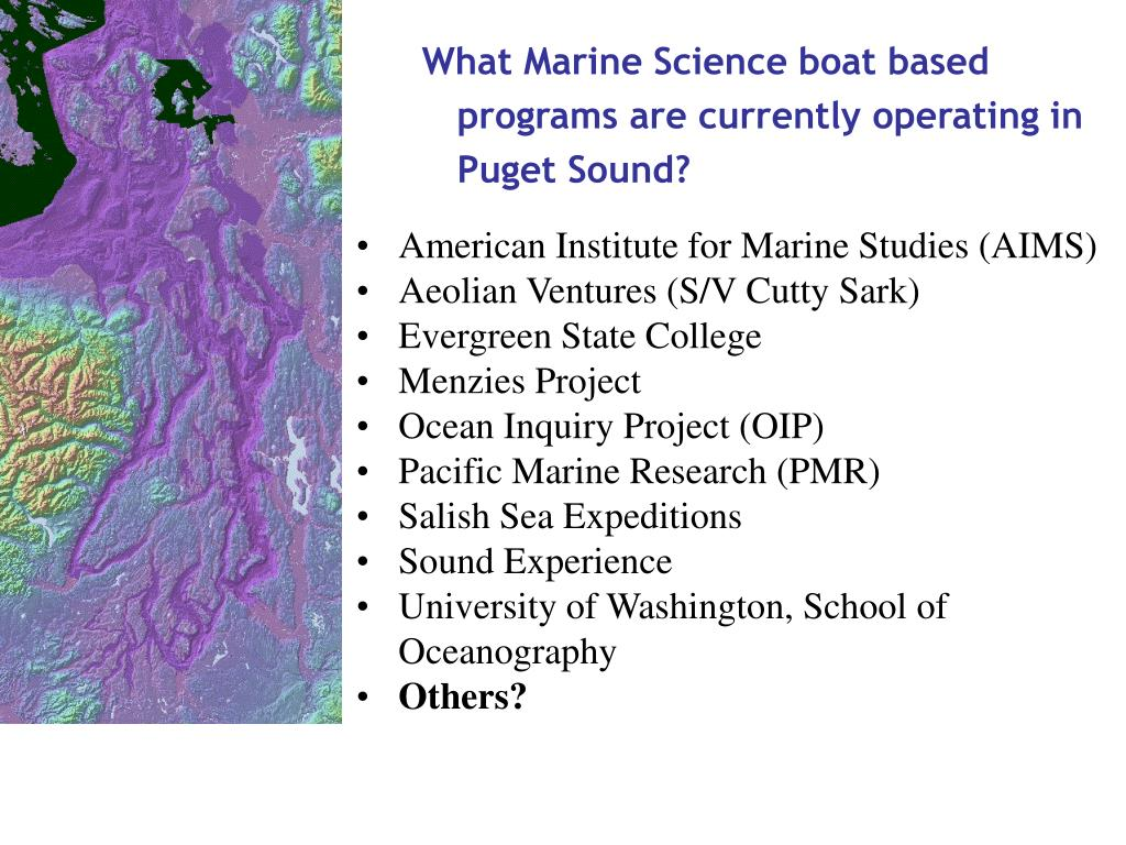 What Marine Science boat based programs are currently operating in Puget Sound?