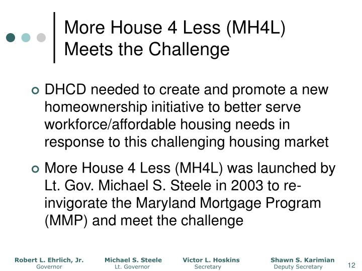 More House 4 Less (MH4L) Meets the Challenge