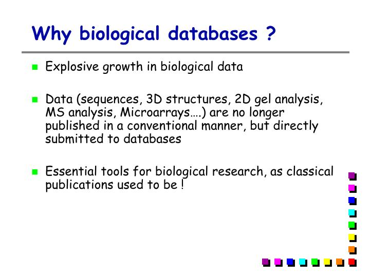 Why biological databases ?