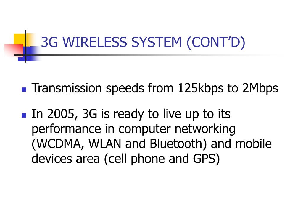 3G WIRELESS SYSTEM (CONT'D)