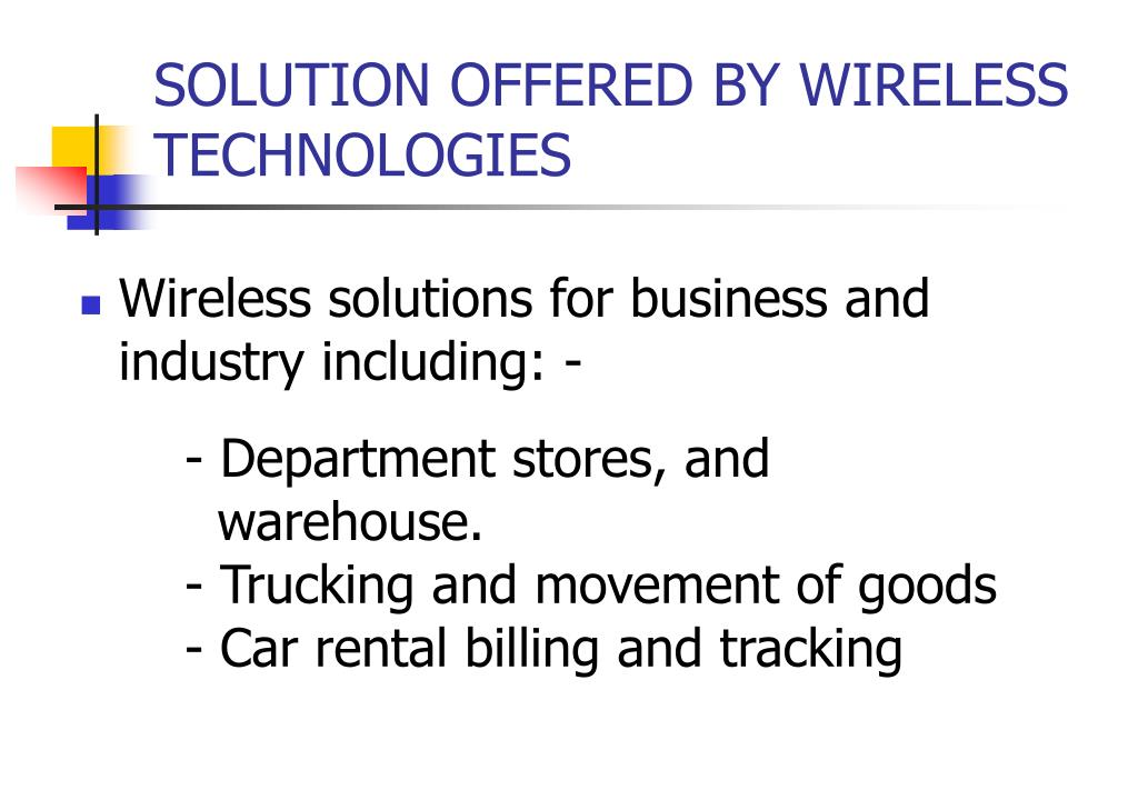 SOLUTION OFFERED BY WIRELESS TECHNOLOGIES