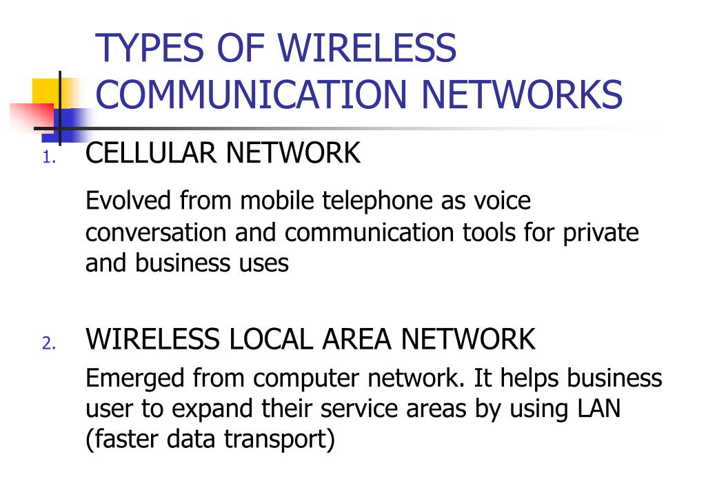types of wireless communication Introduction this document covers the basics of how wireless technology works, and how it is used to create networks wireless technology is used in many types of communication we use it for networking because it is cheaper and more flexible than running cables while wireless networks can be just as fast and powerful.
