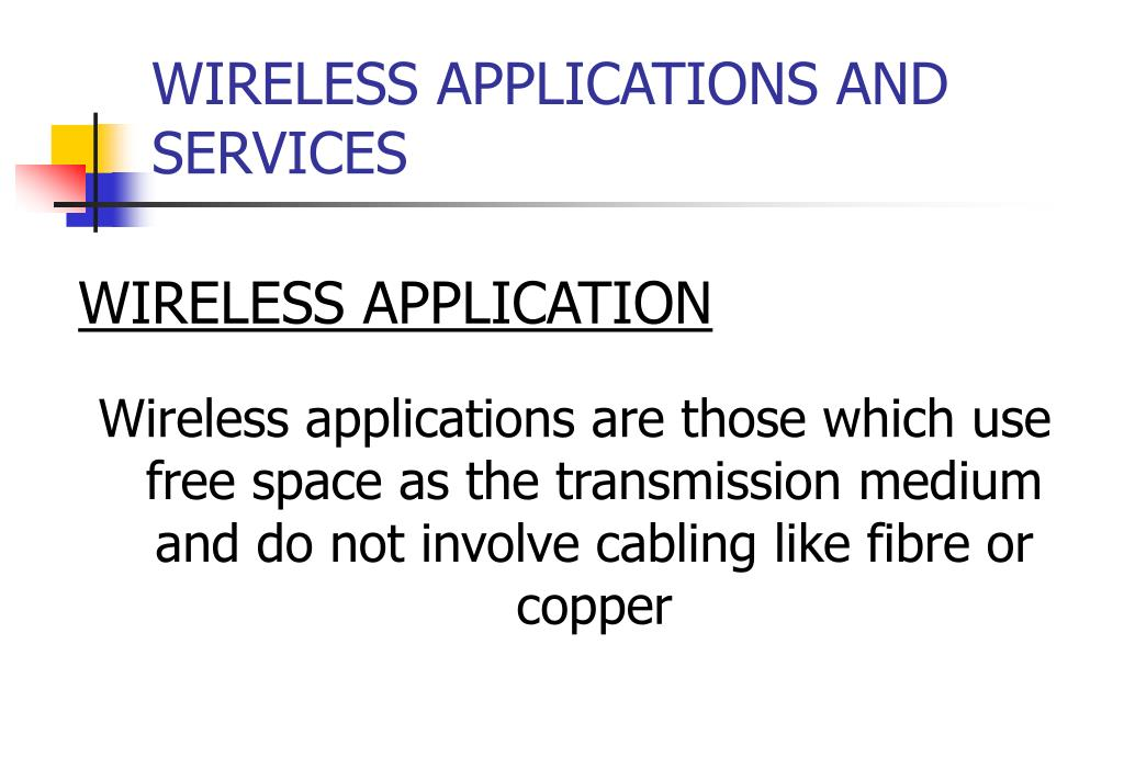 WIRELESS APPLICATIONS AND SERVICES