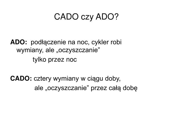 CADO czy ADO?