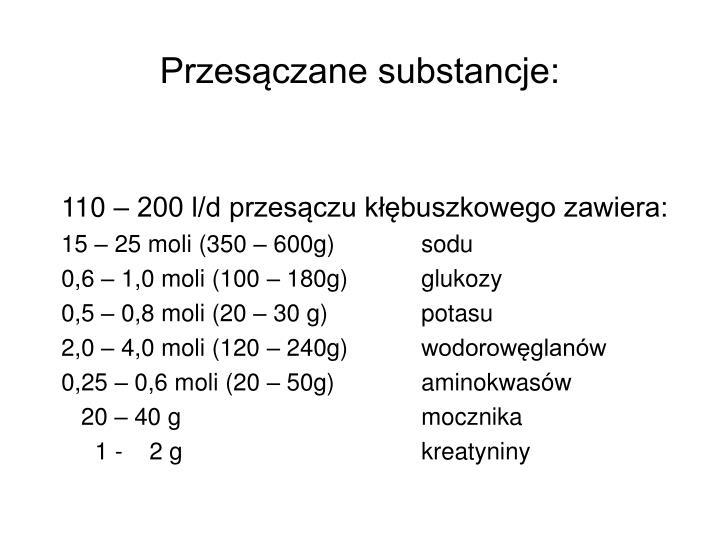 Przesączane substancje: