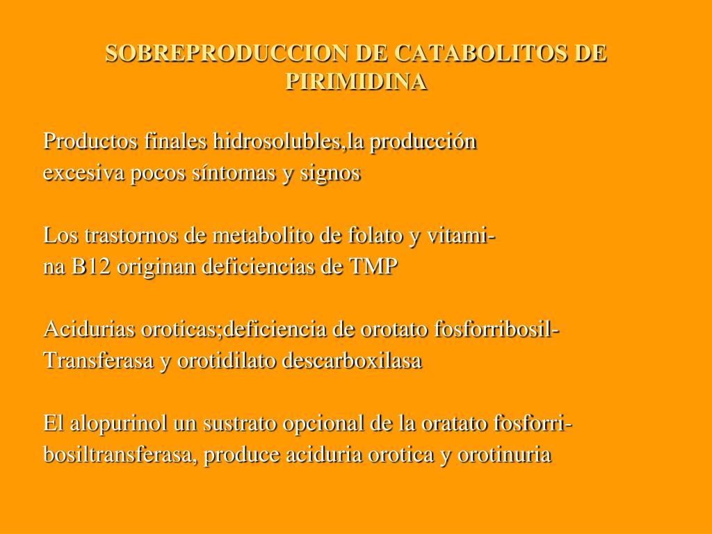 SOBREPRODUCCION DE CATABOLITOS DE PIRIMIDINA